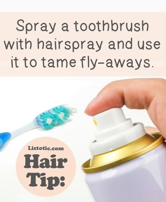Quickly tame disobedient strands with a toothbrush Hairstyling Hacks for Lazy Girl